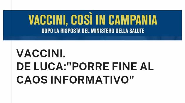 "Vaccini. De Luca:""Porre fine al caos informativo"""