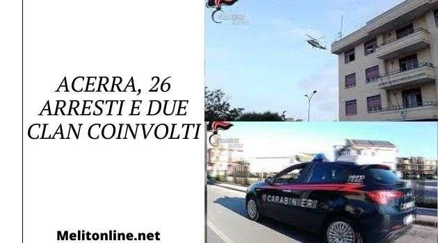 Napoli, cronaca. Acerra, 26 arresti e due clan coinvolti