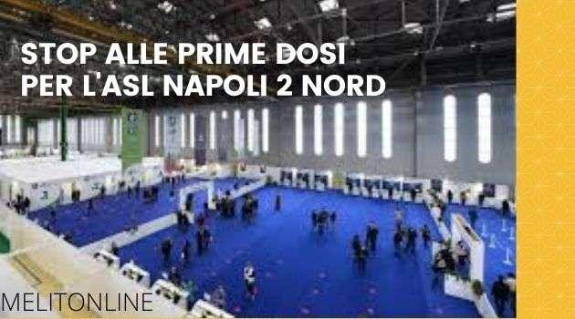 Stop alle prime dosi, scorte quasi esaurite per l'Asl Napoli 2 Nord