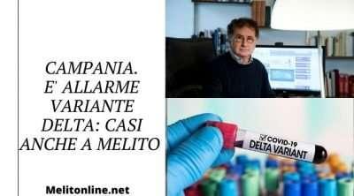 Campania, Covid 19. E' allarme Variante Delta: casi anche a Melito